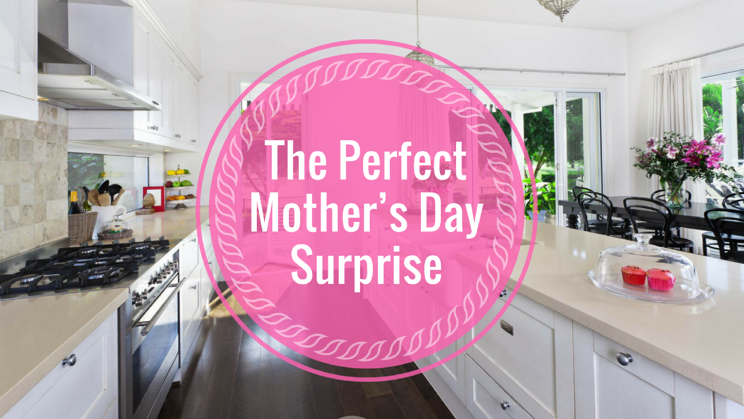 The Perfect Mother's Day Surprise