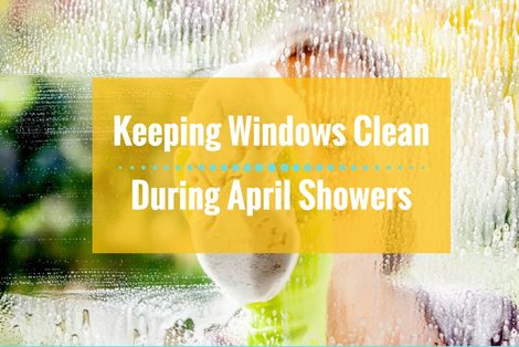 Keeping Windows Clean During April Showers