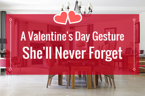 A Valentine's Day Gesture She'll Never Forget