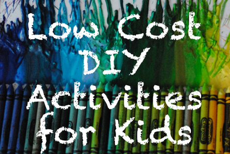 Low Cost DIY Activities for Kids