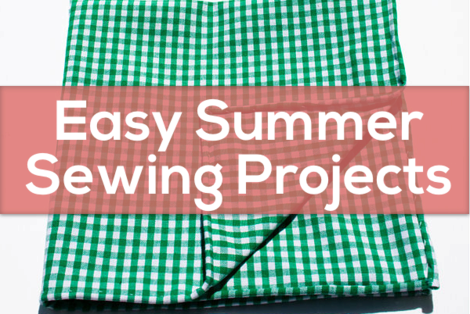 Simple Summer Sewing Projects