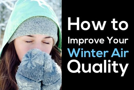 How to Improve Winter Air Quality