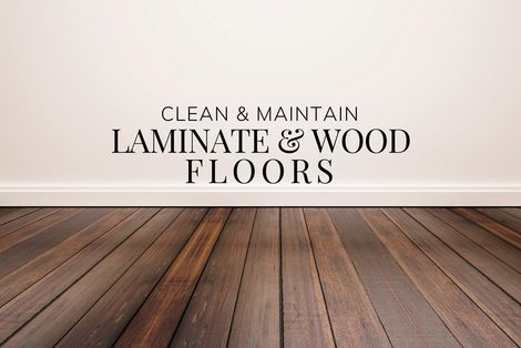 Clean and Maintain Laminate and Wood Floors